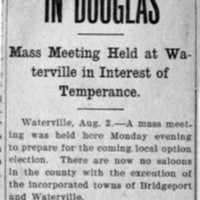 Page 093 : Ask Local Option in Douglas: Mass Meeting Held at Waterville in Interest of Temperance