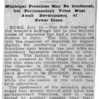 Page 060 : Woman's Suffrage Favored in Italy: Municipal Franchise May Be Conferred but Parliamentary Votes Must Await Development of Newer Ideas